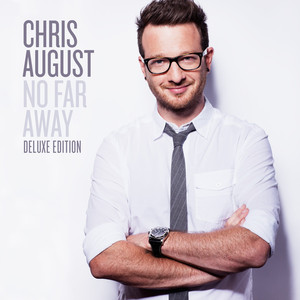 No Far Away - Chris August