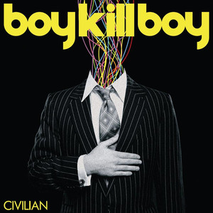 Civilian  - Boy Kill Boy