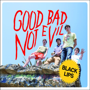 Good Bad Not Evil - Black Lips