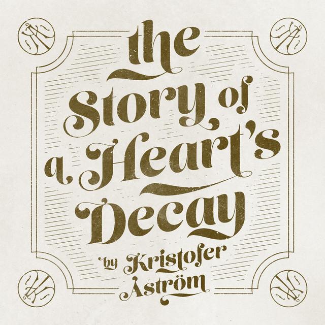 Skivomslag för Kristofer Åström: The Story Of A Heart's Decay