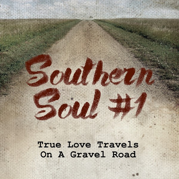 Southern Soul #1: True Love Travels On a Gravel Road album cover