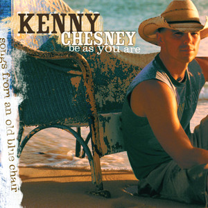Be As You Are - Kenny Chesney