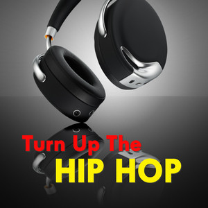Turn Up The Hip Hop