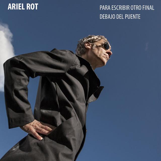 Ariel Rot Debajo del puente / Para escribir otro final album cover