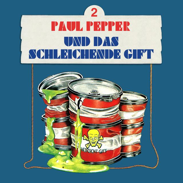 Folge 2: Paul Pepper und das schleichende Gift Cover