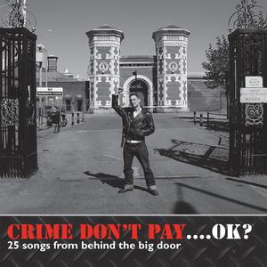 Crime Don't Pay... OK? album