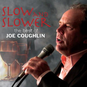 Slow and Slower - The Best of Joe Coughlin album