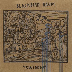 Swidden - Blackbird Raum
