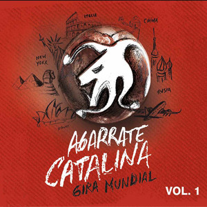 Gira Mundial, Vol. 1  - Agarrate Catalina