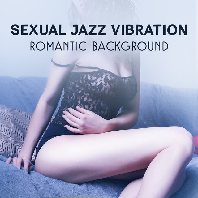 Sexual Jazz Vibration Romantic Background Special Day Dinner For Two Erotic Massage Before Making Love Endless Love Sensual Relaxation Together By