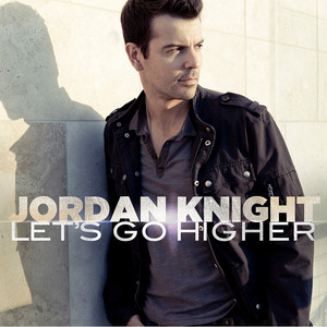 """Jordan Knight, Colby O'Donis, Marcus """"DL"""" Siskind for Mass Appeal Entertainment, Steve """"Nef"""" Saxon for Surefire Music Group/Mass Appeal Entertainment Let's Go Higher cover"""