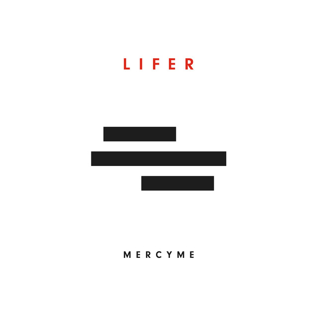Album cover for Lifer by MercyMe