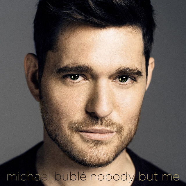 Album cover for Nobody But Me by Michael Bublé