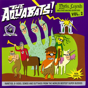 Myths, Legends And Other Amazing Adventures Vol. 2 - The Aquabats!