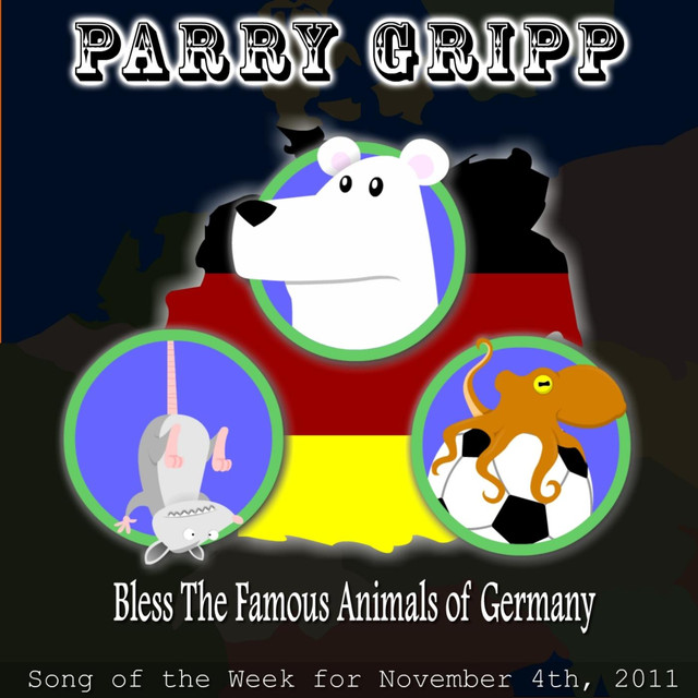 Bless The Famous Animals Of Germany by Parry Gripp