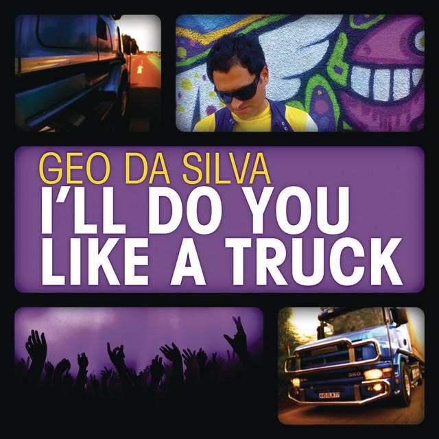 I'll Do You Like A Truck