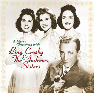 A Merry Christmas With Bing Crosby & The Andrews Sisters - Bing Crosby