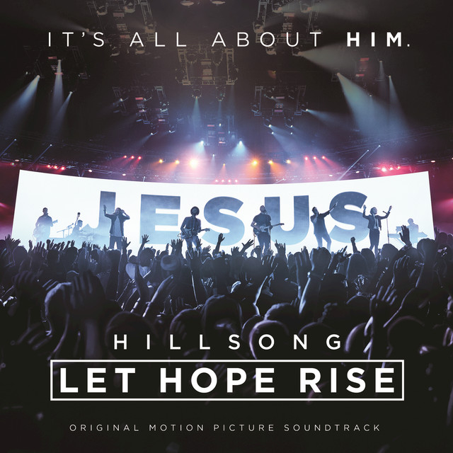 Hillsong – Let Hope Rise (Live/Original Motion Picture Soundtrack)