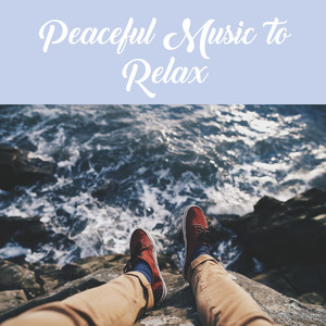 Peaceful Music to Relax – Soft Music for Relaxation, Meditation Awareness, Calm Mind Sounds Albümü