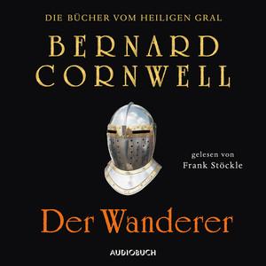 Der Wanderer - Die Bücher vom heiligen Gral 2 (Ungekürzt) Audiobook