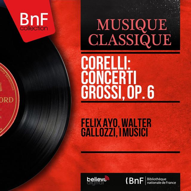 Corelli: Concerti grossi, Op. 6 (Mono Version)