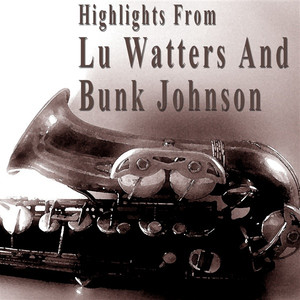 Highlights from Lu Watters and Bunk Johnson