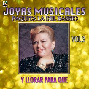 Joyas Musicales, Vol. 2: Y Llorar para Que album