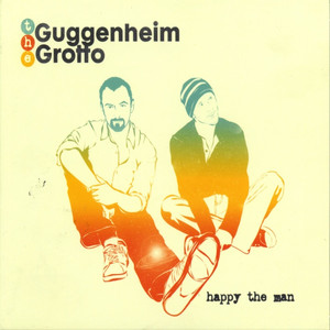 Happy The Man - The Guggenheim Grotto