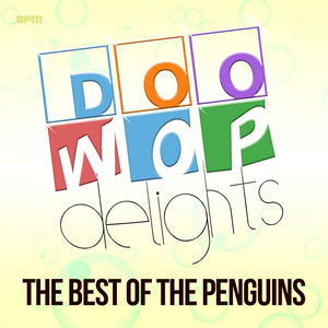 Doo Wop Delights - The Best of the Penguins album