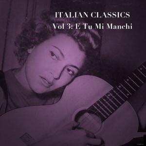 Italian Classics, Vol. 3: E Tu Mi Manchi