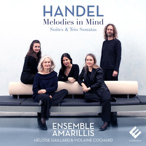 Handel: Melodies in Mind (Suites & Trio Sonatas) Albümü