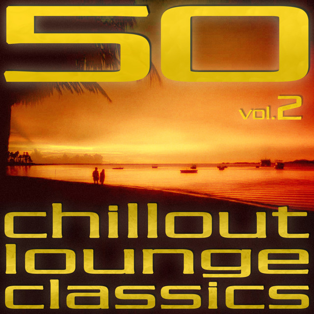 LSD Soundsystems - 50 Chillout Lounge Classics (Vol. 2)