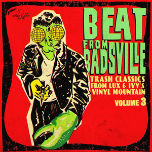Beat from Badsville, Vol. 3: Trash Classics from Lux and Ivy's Vinyl Mountain Albumcover