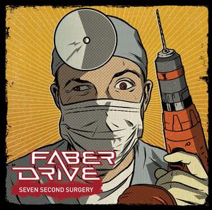 Seven Second Surgery - Faber Drive