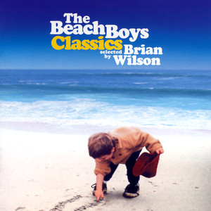 The Beach Boys Classics...Selected By Brian Wilson album