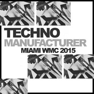Techno Manufacturer: Miami WMC Edition Albumcover