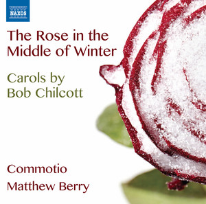 Chilcott: The Rose in the Middle of Winter album
