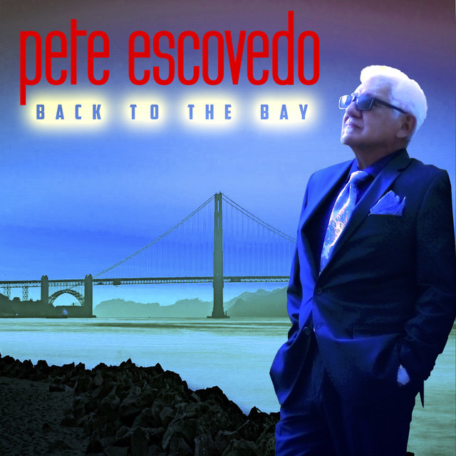 Album cover for Back to the Bay by Pete Escovedo