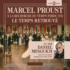 À la recherche du temps perdu VI : Le temps retrouvé (Lu par Daniel Mesguich) Audiobook