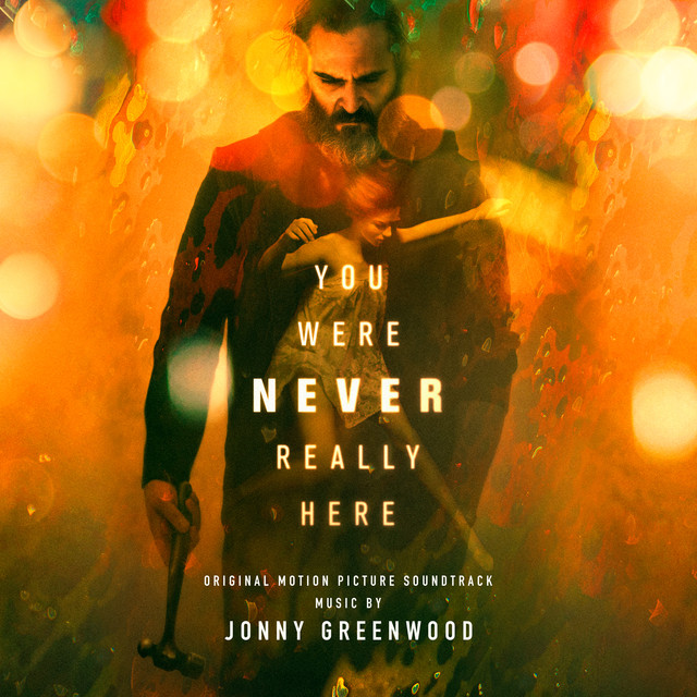 Album cover for You Were Never Really Here (Original Motion Picture Soundtrack) by Jonny Greenwood