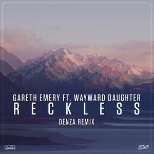 Reckless (feat. Wayward Daughter) [Denza Radio Edit]