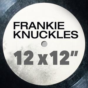 Frankie Knuckles: Greatest 12 X 12