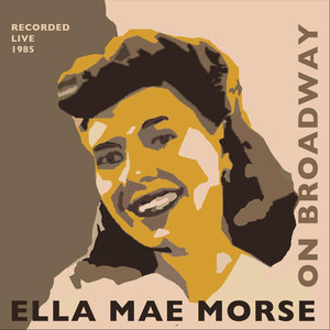 Ella Mae Morse On Broadway