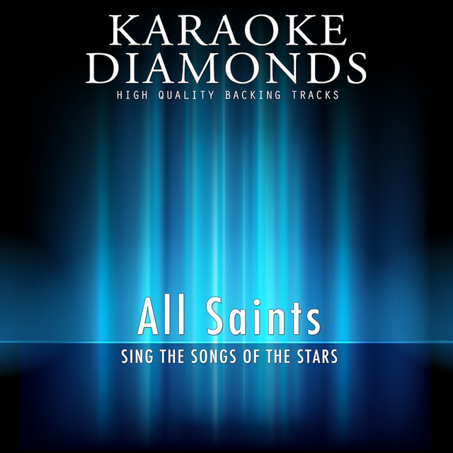 All Saints - The Best Songs (Karaoke Version In the Style of