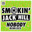 'Nobody (Slim Tim's Big Room Remix)' - Smokin' Jack Hill