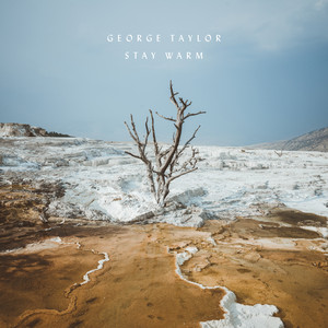 Stay Warm - George Taylor
