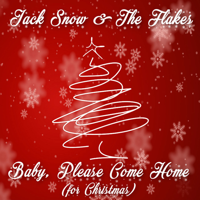 Come Home For Christmas.Baby Please Come Home For Christmas A Song By Jack Snow
