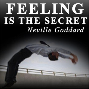 Feeling Is the Secret Audiobook
