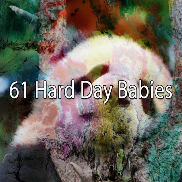 61 Hard Day Babies
