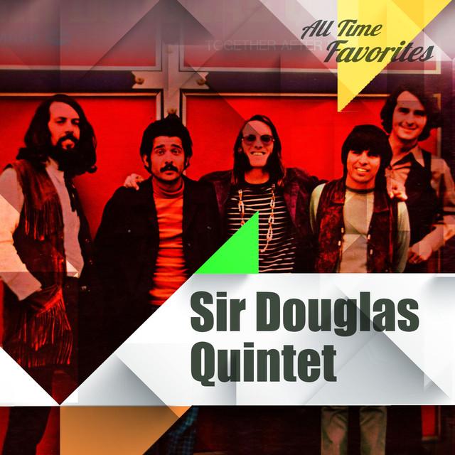 All Time Favorites: Sir Douglas Quintet